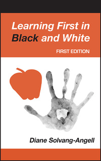 Learning First in Black and White (1st Edition)